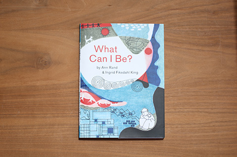 What Can I Be? - Ann Rand @grainedit